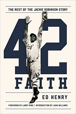 Book Cover - 42 Faith:  The Rest of the Jackie Robinson Story by Ed Henry