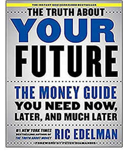 The Truth About Your Future, by Ric Edelman